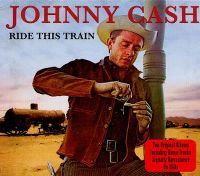 Cover Johnny Cash - Ride This Train - Two Original Albums [2011]